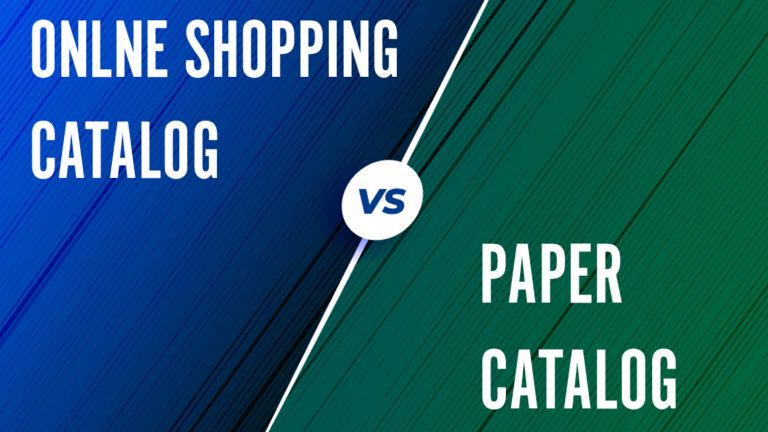 Online Shopping Catalog vs Paper Catalog – Which One Works Best?